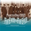 Francesco Paolo Tosti. For ever and for ever. Mostra documentaria nel centenario della morte. Ediz. multilingue