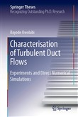 Characterisation of Turbulent Duct Flows