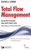 Total flow management. Verso l'eccellenza, dal kaizen alla supply chain
