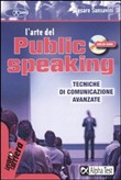 L'arte del public speaking. Con Cd