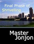 Final Phase of Shrivelling