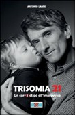 Trisomia 21. Un car(i)otipo all'improvviso. Con DVD