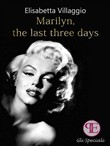 marilyn, the last three d...