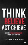 Think- Believe - Act-chieve