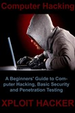 Computer Hacking:A Beginners' Guide to Computer Hacking, Basic Security and Penetration Testing