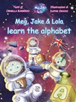 Meg, Jake & Lola learn the alphabet