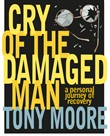 Cry of the Damaged Man