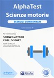 Alpha Test. Scienze motorie. Esercizi commentati. Con software