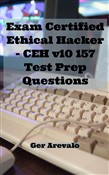 Exam Certified Ethical Hacker - CEH v10 157 Test Prep Questions