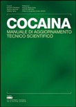 Cocaina. Manuale di aggiornamento tecnico scientifico