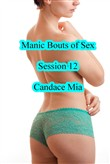 Manic Bouts of Sex: Session 12