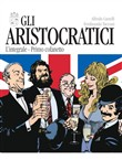 Gli aristocratici. L'integrale. Vol. 1-5