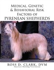 Medical, Genetic & Behavioral Risk Factors of Pyrenean Shepherds