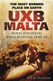 UXB Malta: Royal Engineers Bomb Disposal 1940-44