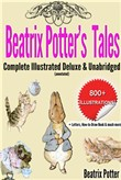 Beatrix Potter's Tales Complete Illustrated Deluxe & Unabridged