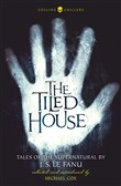 the tiled house: tales of...
