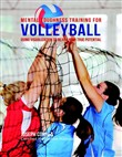 Mental Toughness Training for Volleyball : Using Visualization to Reach Your True Potential