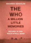 The Who. A little million memories. Ricordi di una rock'n'roll band