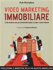 Video marketing immobiliare. Come vendere case più velocemente grazie a video e social network