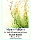 Islamic Folklore the Whale of Prophet Yunus As (Jonah) English Edition Standar Version