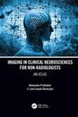 Imaging in Clinical Neurosciences for Non-radiologists