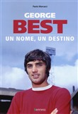 George Best. Un nome, un destino