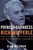 Prince of Darkness: Richard Perle
