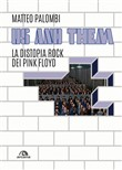Us and them. La distopia rock dei Pink Floyd
