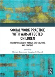 Social Work Practice with War-Affected Children