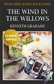 THE WIND IN THE WILLOWS Classic Novels: New Illustrated