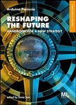 Reshaping the future. Handbook for a new strategy