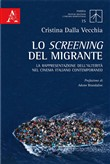 Lo screening del migrante. La rappresentazione dell'alterità nel cinema italiano contemporaneo