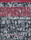Superstar. 99 miti del '900