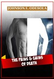 The Pains and Gains of Death