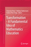 Transformation - A Fundamental Idea of Mathematics Education