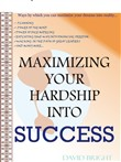 Maximizing Your Hardship Into Success