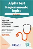 Alpha Test. Ragionamento logico. 3100 quiz. Con Contenuto digitale per download e accesso on line