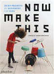 Now make this: 25 DIY projects by designers for kids