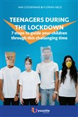 Teenagers during the lockdown. 7 steps to guide your children through this challenging time