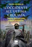 L'Occidente all'ultima crociata. L'impero, NATO e Al Qaida: predatori di primavere