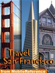 Travel San Francisco, California: Illustrated City Guide And Maps (Mobi Travel)