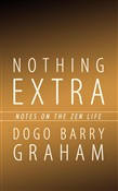 Nothing Extra: Notes on the Zen Life