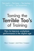 Taming the Terrible Too's of Training: How to improve workplace performance in the digital age