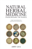 Natural Herbal Medicine From Around the World