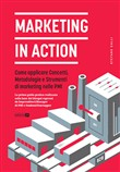 Marketing in action. Come applicare concetti, metodologie e strumenti di marketing nelle PMI