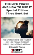 THE LIFE POWER AND HOW TO USE IT