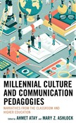 Millennial Culture and Communication Pedagogies