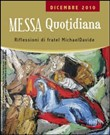 Messa quotidiana. Riflessioni di fratel MichaelDavide. Dicembre 2010