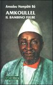 Amkoullel il bambino fulbe