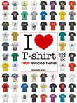 i love t-shirt. 1000 miti...
